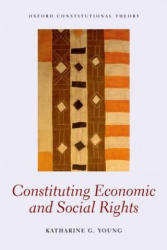 Constituting Economic and Social Rights (2014)