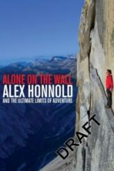 Alone on the Wall - Alex Honnold, David Roberts (2015)