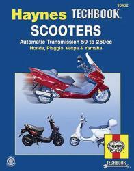 Scooters, Service and Repair Manual: Automatic Transmission 50 to 250cc; Honda, Piaggio, Vespa & Yamaha (ISBN: 9781563926020)