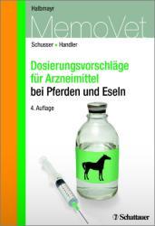 Dosierungsvorschlge fr Arzneimittel bei Pferden und Eseln (2015)