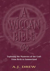 A Wiccan Bible: Exploring the Mysteries of the Craft from Birth to Summerland (ISBN: 9781564146663)