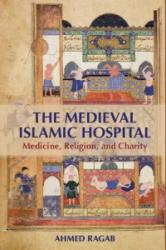 Medieval Islamic Hospital - Medicine, Religion, and Charity (2015)