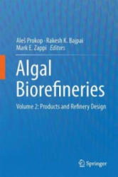 Algal Biorefineries: Volume 2: Products and Refinery Design - Products and Refinery Design (2015)