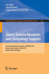 Sports Science Research and Technology Support - Second International Congress, Icsports 2014, Rome, Italy, October 24-26, 2014, Revised Selected Pap (2015)