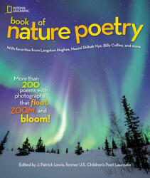 National Geographic Book of Nature Poetry: More Than 200 Poems with Photographs That Float, Zoom, and Bloom! (2015)
