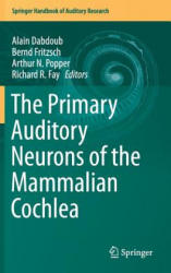 Primary Auditory Neurons of the Mammalian Cochlea (2015)