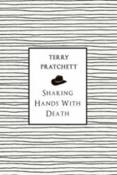 Shaking Hands With Death - Terry Pratchett (2015)