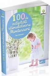 100 de activitati stimulatoare Montessori - Eve Herrmann (ISBN: 9789731495569)