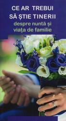 Ce ar trebui să știe tinerii despre nuntă și viața de familie (ISBN: 9786068633114)