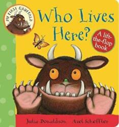 My First Gruffalo: Who Lives Here? (0000)