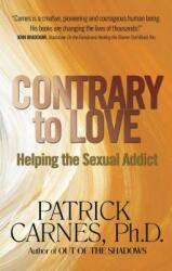 Contrary to Love: Helping the Sexual Addict (ISBN: 9781568380599)
