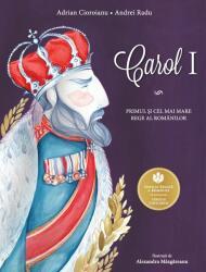 Carol I. Primul și cel mai mare rege al românilor (2015)