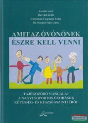 Aszalai Anett - Horváth Judit - Horváthné Csapucha Klára - Dr. Rónáné Falus Júlia: Amit az óvónőnek észre kell (2015)
