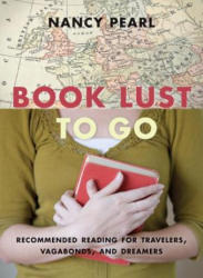 Book Lust To Go - Nancy Pearl (ISBN: 9781570616501)
