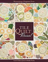 Tile Quilt Revival: Reinventing a Forgotten Form (ISBN: 9781571208019)