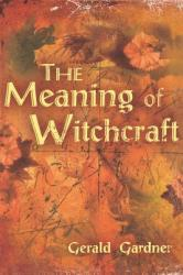 Meaning of Witchcraft (ISBN: 9781578633098)