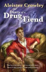Diary of A Drug Fiend (ISBN: 9781578634941)