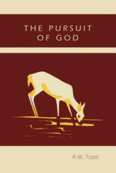 The Pursuit of God (ISBN: 9781578988518)