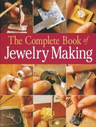 The Complete Book of Jewelry Making: A Full-Color Introduction to the Jeweler's Art (ISBN: 9781579903046)