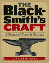 Blacksmith's Craft - A Primer of Tools and Methods (ISBN: 9781580175937)