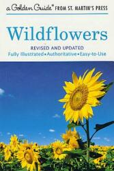 Wildflowers: A Fully Illustrated, Authoritative and Easy-To-Use Guide (ISBN: 9781582381626)