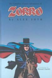 Zorro: The Complete Alex Toth - Alex Toth (ISBN: 9781582400907)