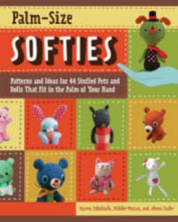 Palm-Size Softies - Hitomi Takahashi, Mikiko Matsui, Akemi Tsubo (ISBN: 9781589235618)