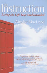 The Instruction: Living the Life Your Soul Intended (ISBN: 9781591797203)