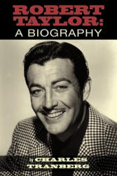 Robert Taylor: A Biography (ISBN: 9781593936150)