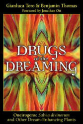 Drugs of the Dreaming: Oneirogens: Salvia Divinorum and Other Dream-Enhancing Plants (ISBN: 9781594771743)