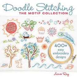 Doodle Stitching: The Motif Collection - Aimee Ray (ISBN: 9781600595813)