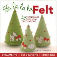 Fa La La La Felt (ISBN: 9781600596155)