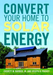 Convert Your Home to Solar Energy (ISBN: 9781600852527)
