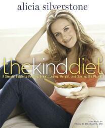 Kind Diet - Alicia Silverstone (ISBN: 9781605296449)