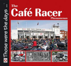 Cafe Racer Phenomenon (ISBN: 9781845842642)