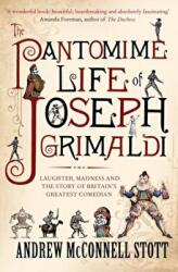 Pantomime Life of Joseph Grimaldi - Laughter, Madness and the Story of Britain's Greatest Comedian (ISBN: 9781847677617)