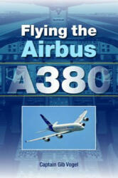 Flying the Airbus A380 (ISBN: 9781847971241)