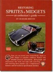 Restoring Sprites and Midgets. - An Enthusiast's Guide - A Practical Manual Written with the Home Restorer in Mind - Covers Dismantling, Repair and R (ISBN: 9781855205987)