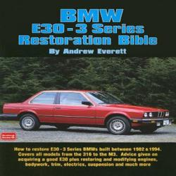 BMW E30-3 Series Restoration Bible - Andrew Everett (ISBN: 9781855206786)