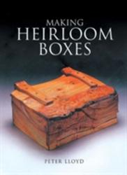 Making Heirloom Boxes (ISBN: 9781861081766)