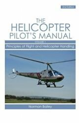 The Helicopter Pilot's Manual, Volume 1: Principles of Flight and Helicopter Handling (ISBN: 9781861269829)