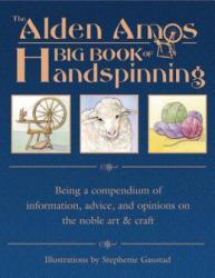 Alden Amos Big Book of Handspinning (ISBN: 9781883010881)