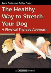 HEALTHY WAY TO STRETCH YOUR DOG - SASHA FOSTER (ISBN: 9781929242542)
