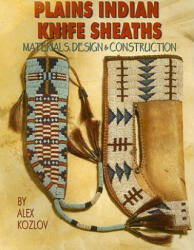 Plains Indian Knife Sheaths: Materials, Design & Construction (ISBN: 9781929572052)