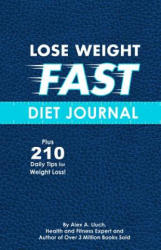 Lose Weight Fast Diet Journal - Alex Lluch (ISBN: 9781936061099)