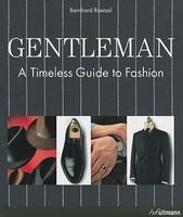 Gentleman: A Timeless Guide to Fashion (ISBN: 9783833152702)