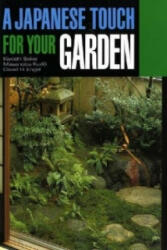 Japanese Touch For Your Garden - et al, etc. , Kiyoshi Seike (ISBN: 9784770016614)