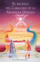 El Regreso del Caballero de la Armadura Oxidada = The Knight in Rusty Armour, Part II (ISBN: 9788497776639)