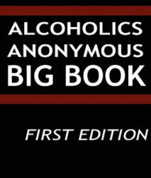 Alcoholics Anonymous - Big Book (ISBN: 9789562912006)