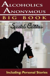 Alcoholics Anonymous - Big Book Special Edition - Including: Personal Stories (ISBN: 9789562912655)